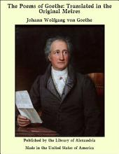 The Poems of Goethe: Translated in the Original Metres