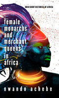 Female Monarchs and Merchant Queens in Africa PDF