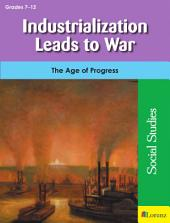 Industrialization Leads to War: The Age of Progress