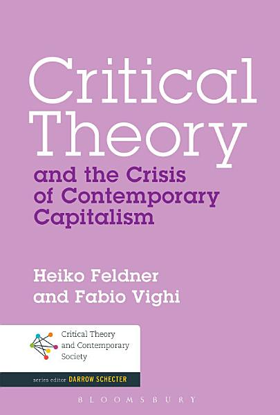 Critical Theory and the Crisis of Contemporary Capitalism