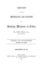 Report on the Importance and Economy of Sanitary Measures to Cities: Board of Councilmen, November 28, 1859. Document, Issue 20