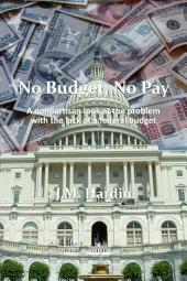 No Budget, No Pay: A nonpartisan look at the problem with the lack of a federal budget