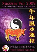 Success For 2009: Chinese Astrology and Feng Shui guide to the Year of the Ox
