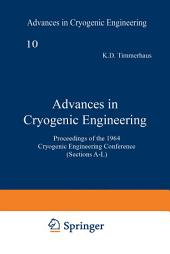 Advances in Cryogenic Engineering: Proceedings of the 1964 Cryogenic Engineering Conference (Sections A–L)