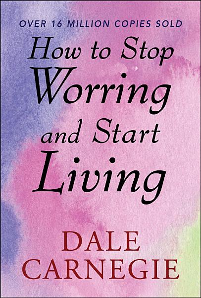 Download How to Stop Worrying and start Living Book
