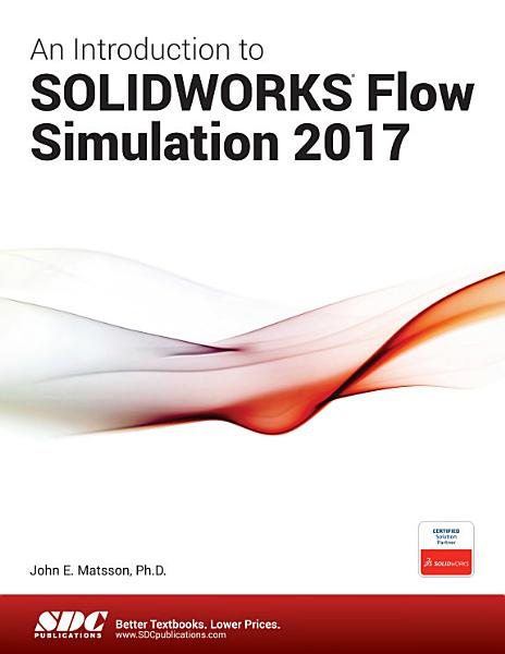 Download An Introduction to SOLIDWORKS Flow Simulation 2017 Book