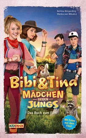 Bibi   Tina   M  dchen gegen Jungs   Das Buch zum Film PDF