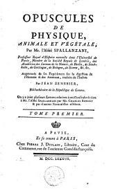 Opuscules de physique, animale et végétale: Volume1