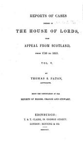Reports of cases decided in the House of lords: upon appeal from Scotland, from 1726 to [1822] ...