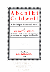 Abeniki Caldwell: A Burlesque Historical Novel. .. Illustrated with Numerous Engravings Printed from the Original Wood Blocks