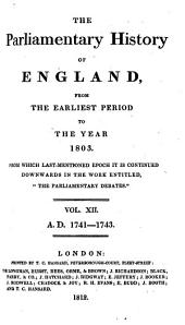The Parliamentary History of England from the Earliest Period to the Year 1803: Volume 12