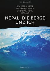 Nepal, die Berge und ich. Wanderungen, Trekkingtouren und eine neue Heimat