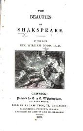 The Beauties of Shakspeare ... By the late Rev. W. Dodd. (Remarks on the life and writings of William Shakspeare. By S. Britton.)