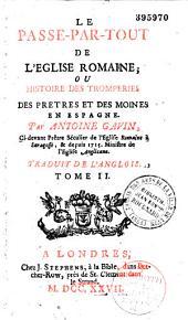 Le Passe-par-tout de l'Église romaine, ou Histoire des tromperies des prêtres et des moines en Espagne, par Antoine Gavin,... traduit de l'anglais par M. Janicon