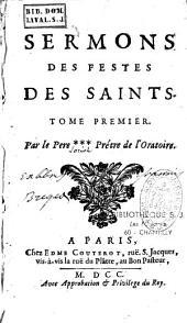 Sermons des festes des Saints: sermons I-XVI