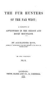 The Fur Hunters of the Far West: A Narrative of Adventures in the Oregon and Rocky Mountains, Volume 2