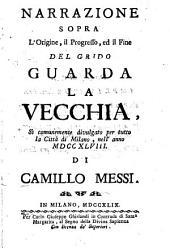 Narrazione sopra l'origine, il progresso, ed il fine del grido guarda la vecchia, si comunemente diuulgato per tutto la citta di Milano, nell'anno 1748, di Camillo Messi