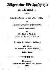 Allgemeine Weltgeschichte für alle stände von den frühesten zeiten Beiten bis zum Jahr 1840: mit Zugrundelegung seines grosseren Werkes, Band 3