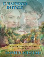It Happened In Italy – Two Romances Set In the Middle Ages