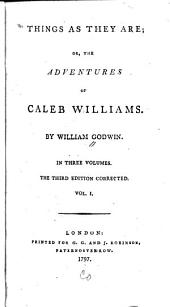 Things as They Are, Or, The Adventures of Caleb Williams: Volumes 1-2
