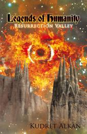 Legends of Humanity: Resurrection Valley