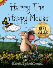 Harry The Happy Mouse: Teaching Children To Be Kind To Eachother