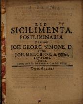 Sicilimenta Postliminaria Praeside Joh. Georg. Simone D. Sisto Joh. Melchior A Röder Eqv. Pruss. Autor ...