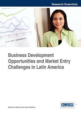 Business Development Opportunities and Market Entry Challenges in Latin America PDF