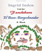 Ingrid Inden und der furchtbare El Boco-Bergschneider: Das Gratis-Vorschaubuch 03: Buch 03
