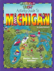 Curious Kids Activity Guide To Michigan Book PDF