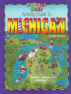 Curious Kids  Activity Guide to Michigan Book