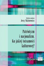 Patriotyzm i nacjonalizm: Ku jakiej tożsamości kulturowej?