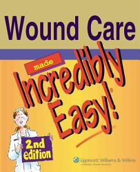 Wound Care Made Incredibly Easy  Book PDF