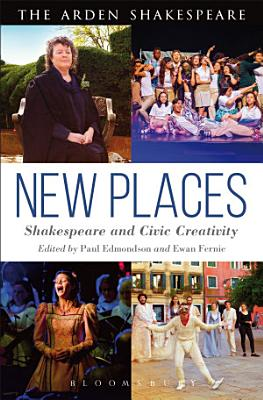 New Places  Shakespeare and Civic Creativity PDF