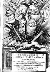Ferdinandi 2. Herculis Germanici tropheum philosophicas inter disputationes Sigefridi Christophori Straus ab Haiderstorff ... decantatum in Coll. Romano Societ. Iesu