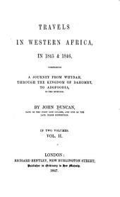 Travels in Western Africa, in 1845 & 1846: Comprising a Journey from Whydah, Through the Kingdom of Dahomey, to Adofoodia, in the Interior, Volume 2