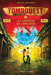Tombquest, Tome 2: Les gardiens de l'amulette