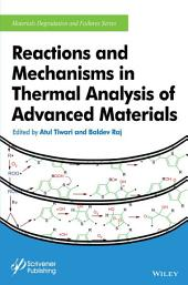 Reactions and Mechanisms in Thermal Analysis of Advanced Materials