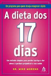 A dieta dos 17 dias: Um programa para quem deseja emagrecer rápido