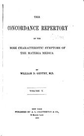 The Concordance Repertory of the More Characteristic Symptoms of the Materia Medica: Volume 5