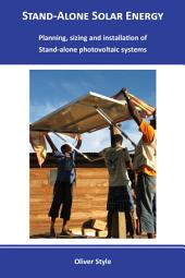 Stand-Alone Solar Energy: Planning, sizing and installation of Stand-alone photovoltaic systems