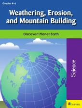 Weathering, Erosion, and Mountain Building: Discover! Planet Earth