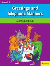 Greetings and Telephone Manners: Manners, Please!