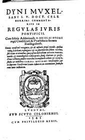 Dyni Muxellani ... Commentarius in regulas iuris pontificii