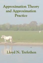 Approximation Theory and Approximation Practice