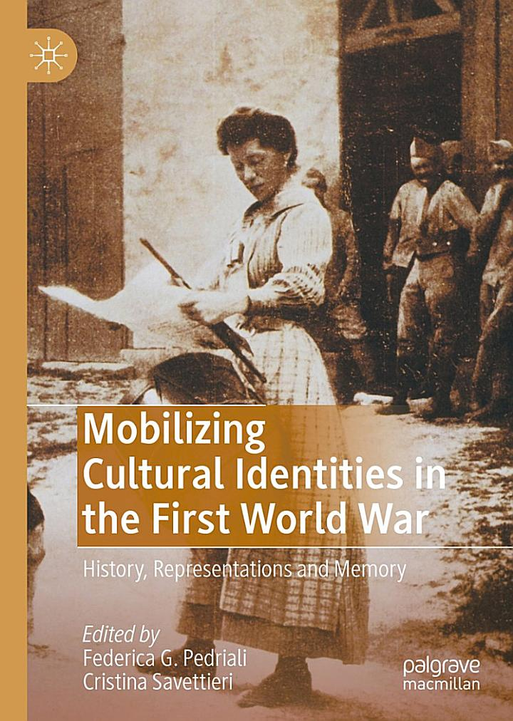 MOBILIZING CULTURAL IDENTITIES IN THE FIRST WORLD WAR