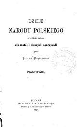 Dzieje narodu polskiego: w krótkości zebrane dla matek i niższych nauczycieli, Tom 1