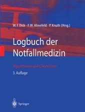 Logbuch der Notfallmedizin: Algorithmen und Checklisten, Ausgabe 3