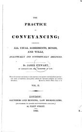 The Practice of Conveyancing: Comprising Every Usual Deed, Analytically and Synthetically Arranged, Volume 2