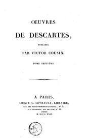 Oeuvres de Descartes: Volume7